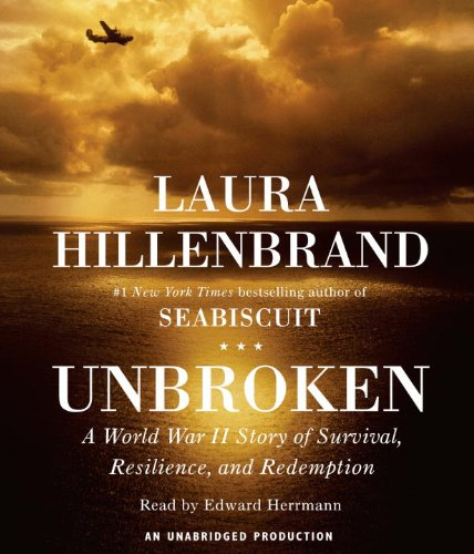 Unbroken: A World War II Tale of Survival, Resilience, and Redemption